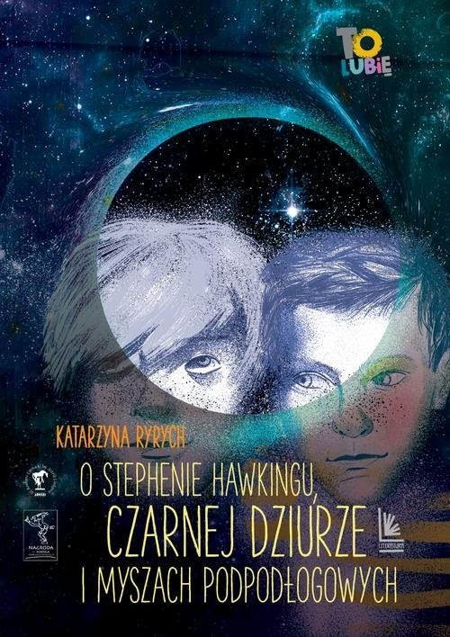okładka O Stephenie Hawkingu, czarnej dziurze i myszach podłogowych, Książka | Katarzyna  Ryrych