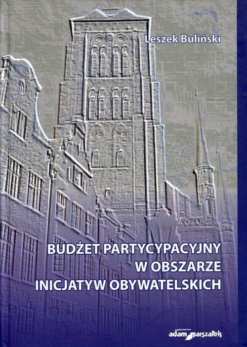 okładka Budżet partycypacyjny w obszarze inicjatyw obywatelskich, Książka | Buliński Leszek