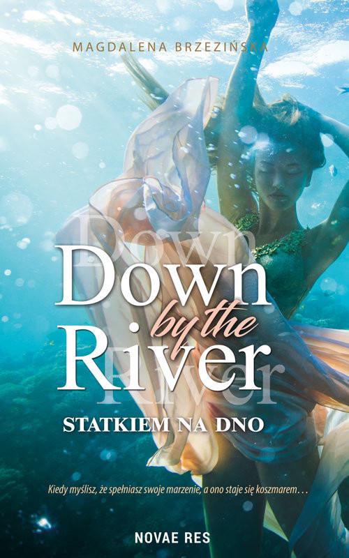 okładka Down by the river Statkiem na dno, Książka | a Magdalena BrzezińskDown