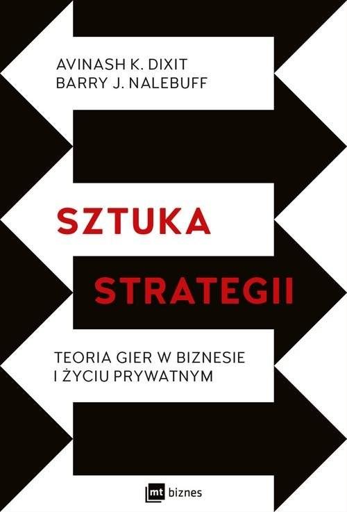okładka Sztuka strategii Teoria gier w biznesie i życiu prywatnym, Książka | Avinash K. Dixit, Barry J. Nalebuff