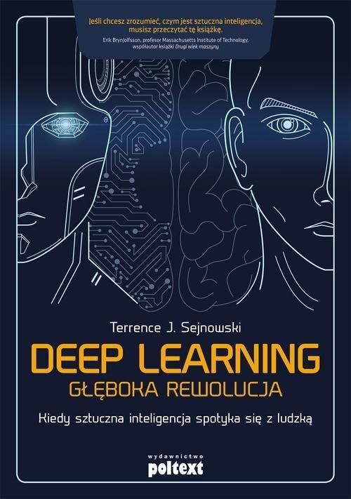 okładka Deep learning Głęboka rewolucja Kiedy sztuczna inteligencja spotyka się z ludzką, Książka | Terrence J. Sejnowski