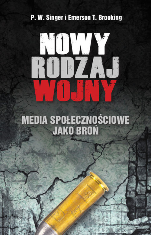 okładka Nowy rodzaj wojny Media społecznościowe jako broń, Książka | P.W. Singer, Emerson T. Brooking