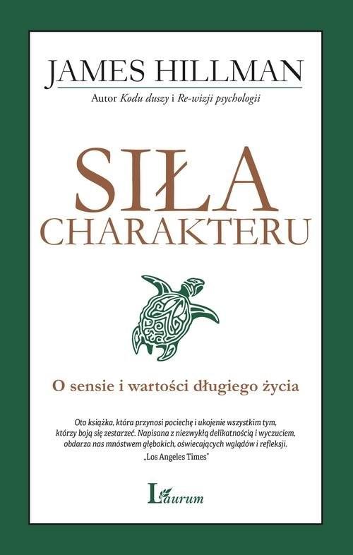 okładka Siła charakteru O sensie i wartości długiego życia, Książka | James  Hillman