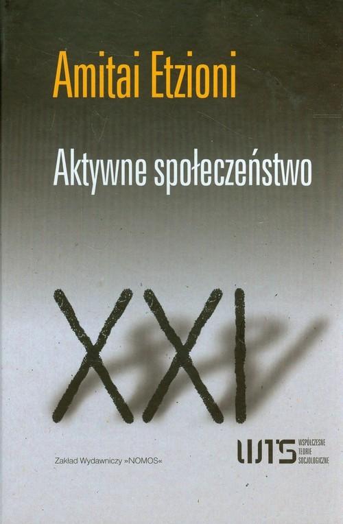 okładka Aktywne społeczeństwo, Książka | Etzioni Amitai