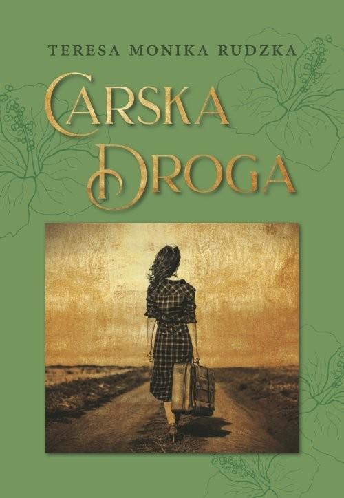 okładka Carska Droga, Książka | RudzkaTeresa Monika