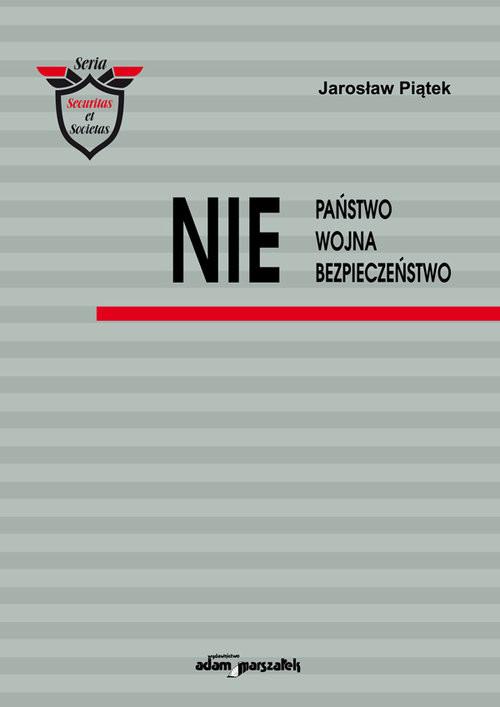 okładka NIE Państwo Wojna Bezpieczeństwo, Książka | Piątek Jarosław