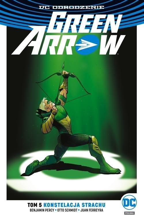 okładka Green Arrow Tom 5 Konstelacja strachu, Książka | Percy Benjamin