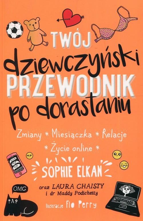 okładka Twój dziewczyński przewodnik po dorastaniu, Książka | Elkan Sophie