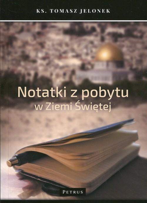 okładka Notatki z pobytu w Ziemi Świętej, Książka | Jelonek Tomasz
