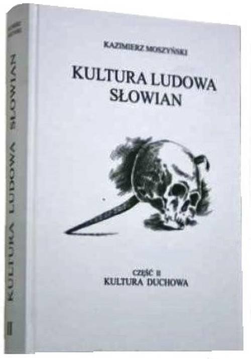 okładka Kultura Ludowa Słowian Część 2 Kultura duchowa, Książka | Moszyński Kazimierz