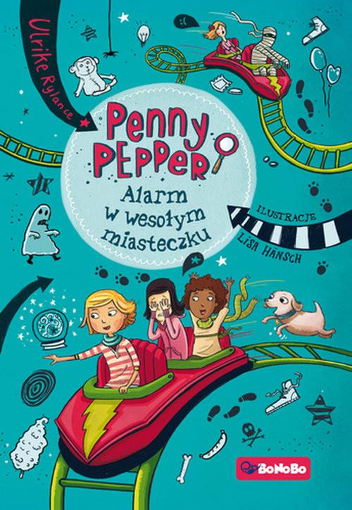 okładka Penny Pepper Tom 2 Alarm w wesołym miasteczku, Książka | lrike Rylance, Lisa Hansch