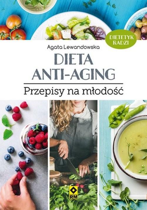 okładka Dieta anti-aging Przepisy na młodośćksiążka      Lewandowska Agata