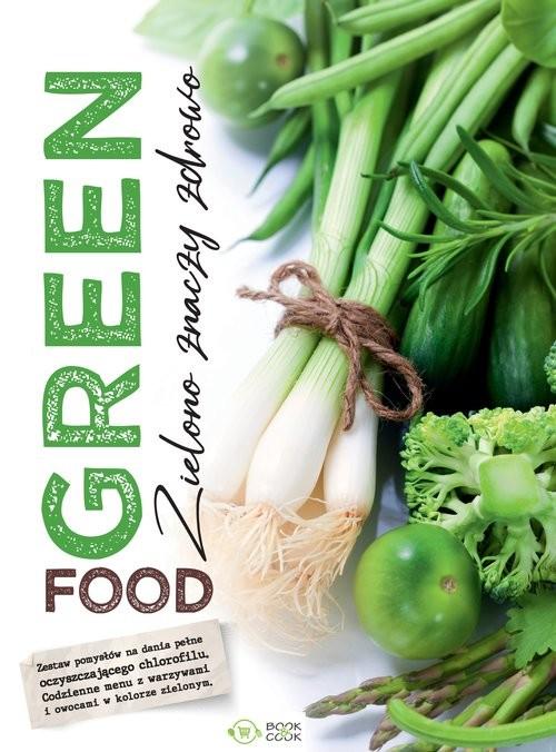 okładka Green food. Zielono znaczy zdrowo, Książka |