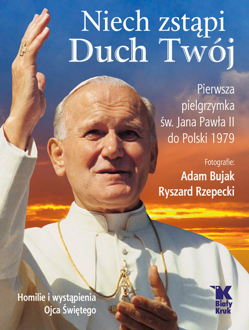 okładka Niech zstąpi Duch Twój. Pierwsza Pielgrzymka św. Jana Pawła II do Polski 1979, Książka | Adam Bujak, Ryszard Rzepecki