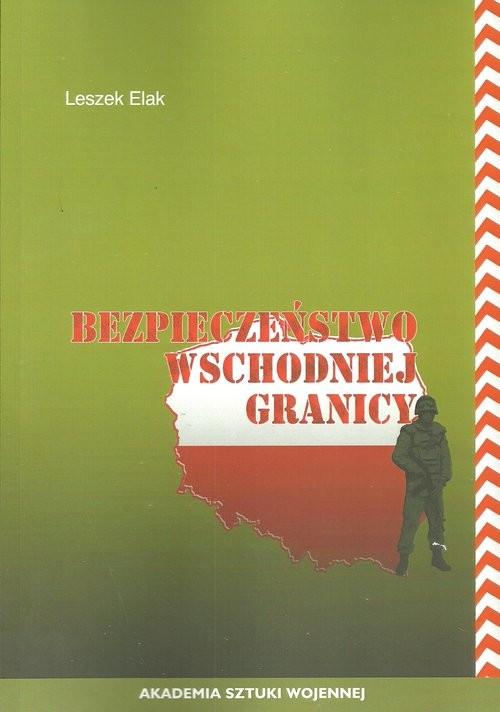 okładka Bezpieczeństwo wschodniej granicy, Książka | Elak Leszek