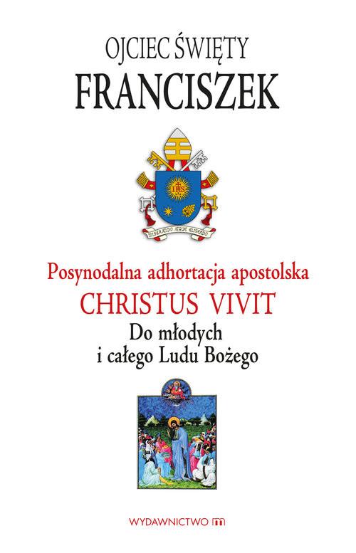okładka Adhortacja Christus vivit Do młodych i całego Ludu Bożegoksiążka |  | Papież Franciszek