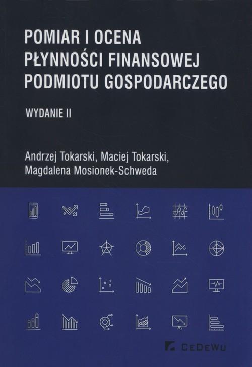 okładka Pomiar i ocena płynności finansowej podmiotu gospodarczego, Książka | Andrzej Tokarski, Maciej Tokarski, Mosionek-S