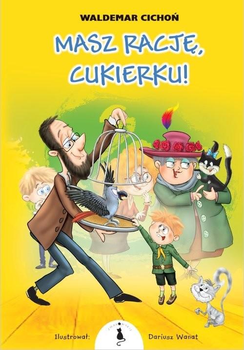 okładka Masz rację, Cukierku!, Książka | Cichoń Waldemar