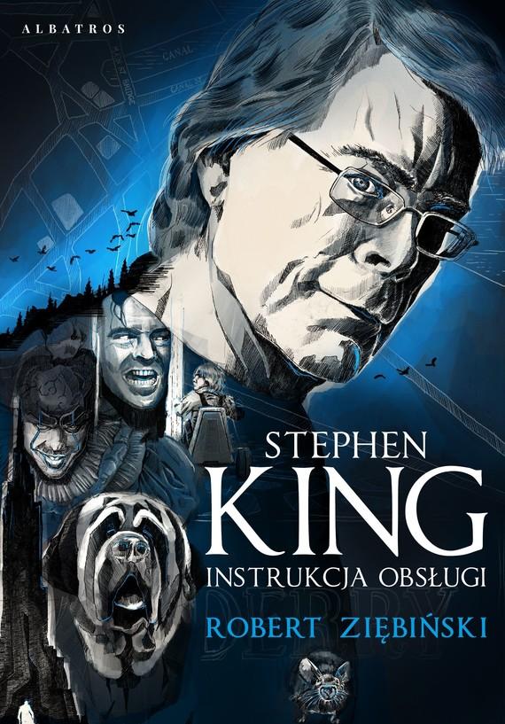 okładka Stephen King: Instrukcja obsługi , Książka | Ziębiński Robert