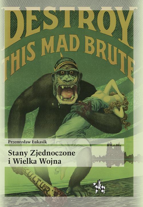 okładka Stany Zjednoczone i Wielka Wojna, Książka | Łukasik Przemysław
