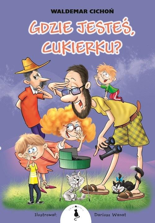 okładka Gdzie jesteś, Cukierku?książka |  | Cichoń Waldemar