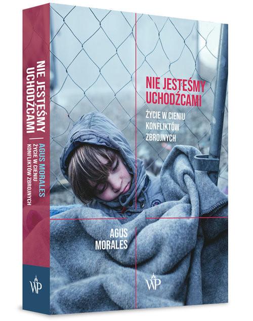 okładka Nie jesteśmy uchodźcami Życie w cieniu konfliktów zbrojnych, Książka | Morales Agus