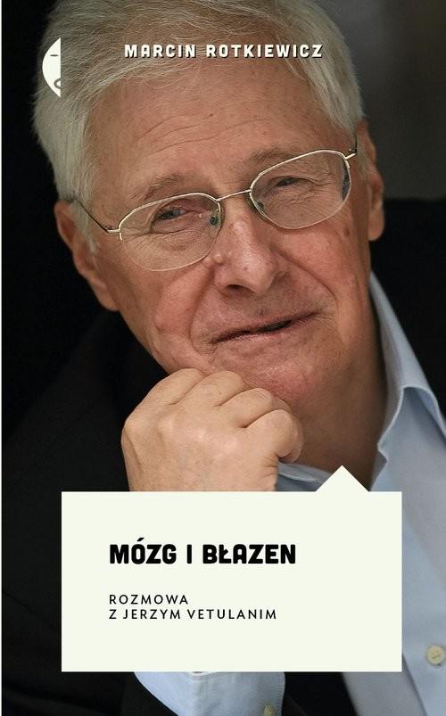 okładka Mózg i błazen Rozmowa z Jerzym Vetulanim, Książka | Rotkiewicz Marcin