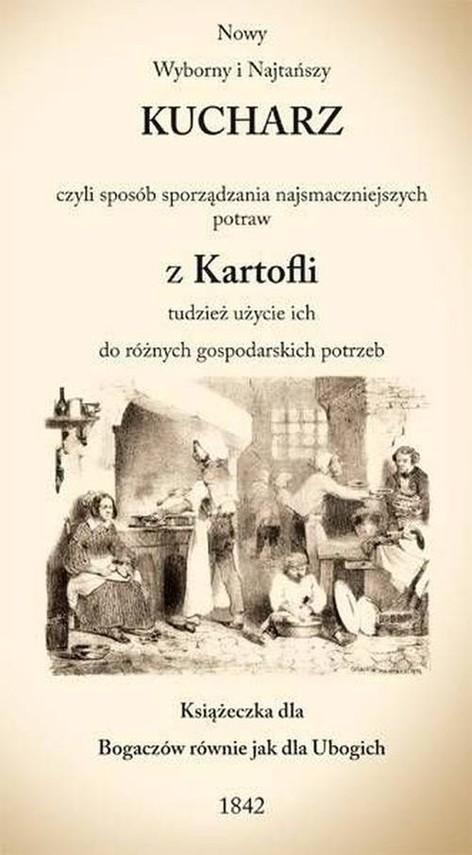 okładka Nowy Wyborny i Najtańszy Kucharz czyli sposób sporządzania najsmaczniejszych potraw z Kartofli tudzi, Książka |