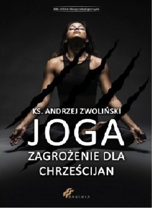 okładka Joga Zagrożenie dla chrześcijan, Książka | Andrzej Zwoliński