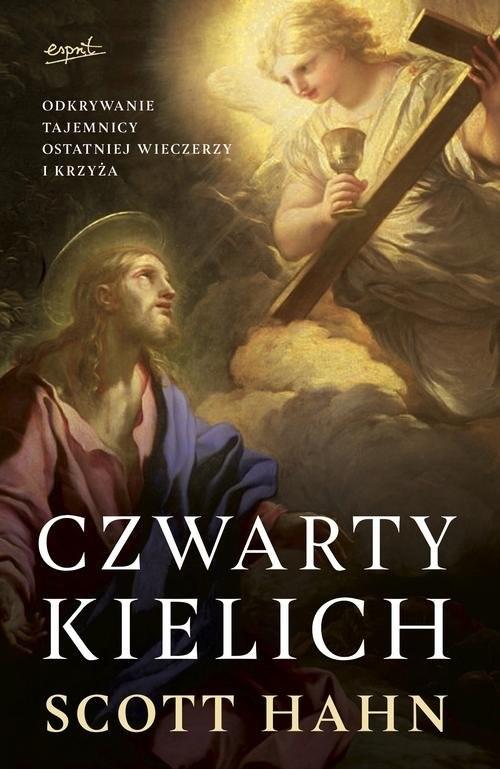 okładka Czwarty kielich Odkrywanie tajemnicy Ostatniej Wieczerzy i krzyżaksiążka |  | Scott Hahn