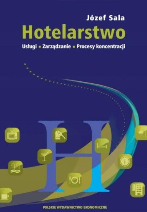 okładka Hotelarstwo Usługi Zarządzanie Procesy koncentracji, Książka | Sala Józef