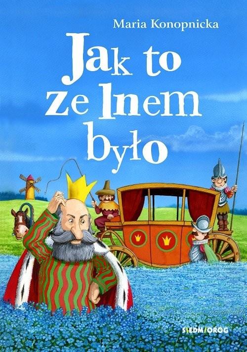 okładka Jak to ze lnem było, Książka | Maria Konopnicka