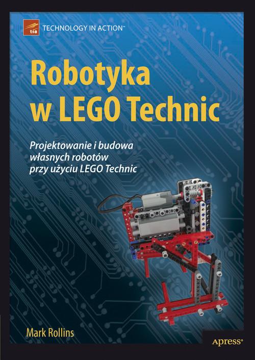 okładka Robotyka w Lego Technic, Książka | Rollins Mark