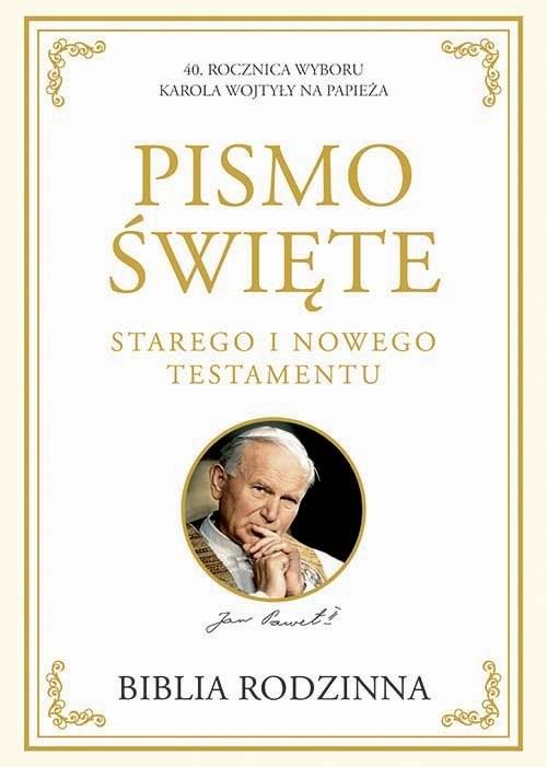 okładka Biblia Rodzinna Pismo Święte Starego i Nowego Testamentu 40 Rocznica wyboru Karola Wojtyły na papieża, Książka |