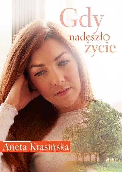 okładka Gdy nadeszło życie, Książka | Krasińska Aneta