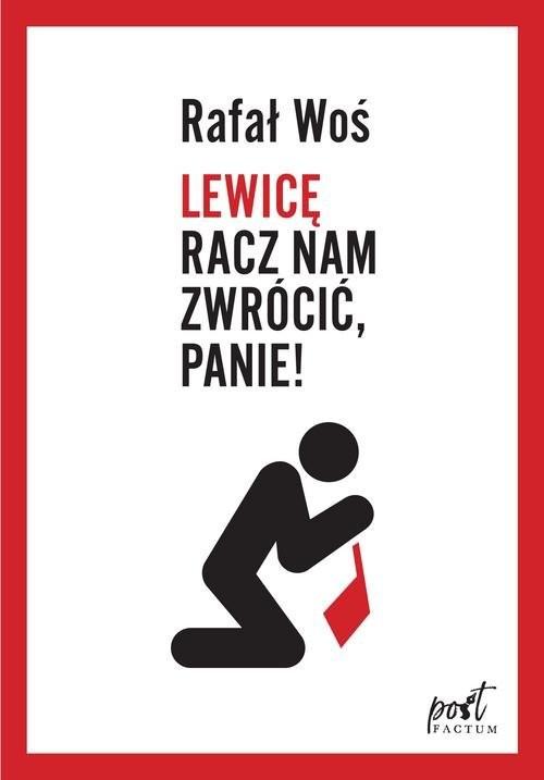 okładka Lewicę racz nam zwrócić Panie, Książka   Woś Rafał
