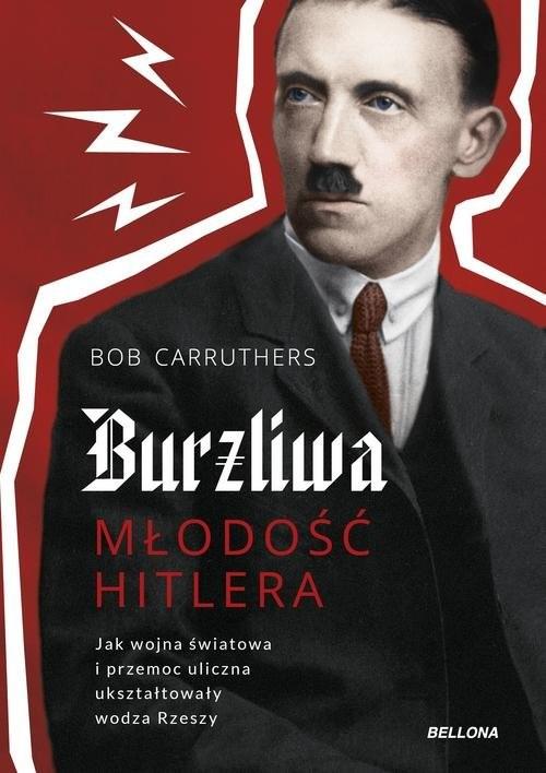 okładka Burzliwa młodość Hitlera, Książka | Carruthers Bob