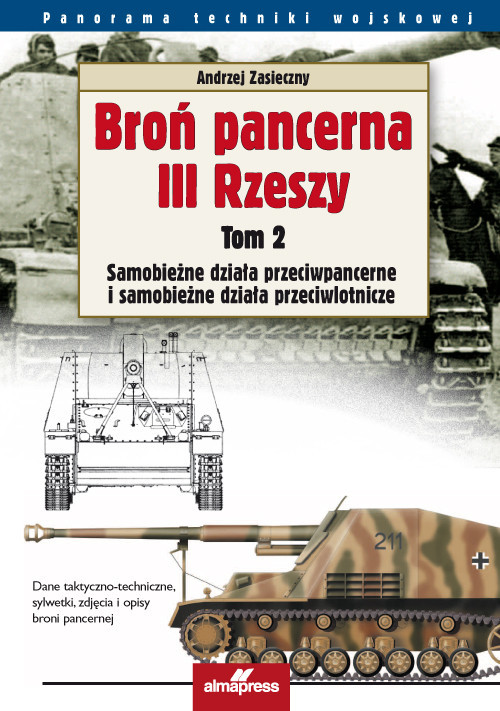 okładka Broń pancerna III Rzeszy Tom 2 Samobieżne działa przeciwpancerne i samobieżne działa przeciwlotniczeksiążka      Andrzej Zasieczny