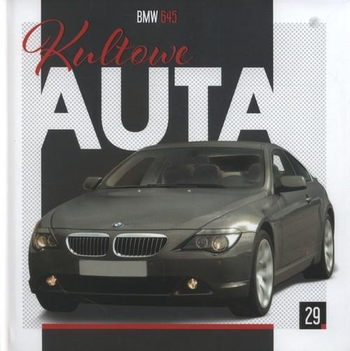 okładka Kultowe Auta 29 BMW 645, Książka |