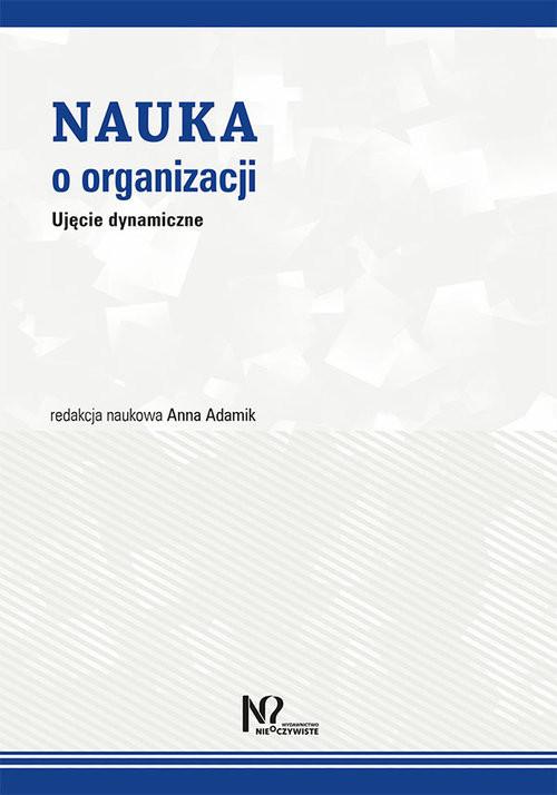 okładka Nauka o organizacji Ujęcie dynamiczne, Książka  