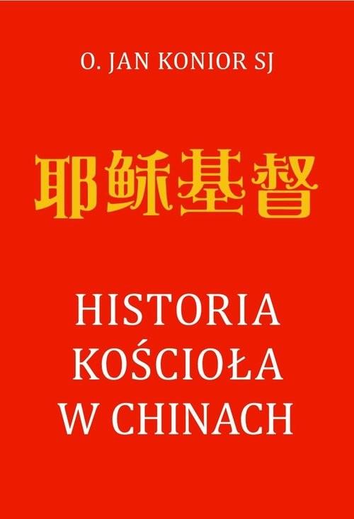 okładka Historia Kościoła w Chinach, Książka | Konior Jan