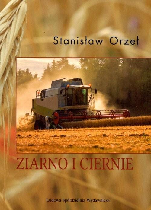 okładka Ziarno i ciernie, Książka   Orzeł Stanisław