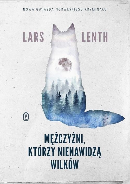 okładka Mężczyźni którzy nienawidzą wilków, Książka | Lenth Lars