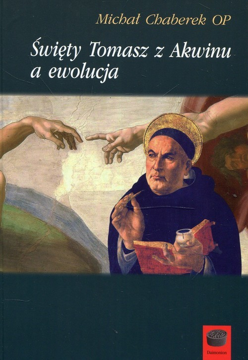 okładka Święty Tomasz z Akwinu a ewolucja, Książka | Chaberek Michał