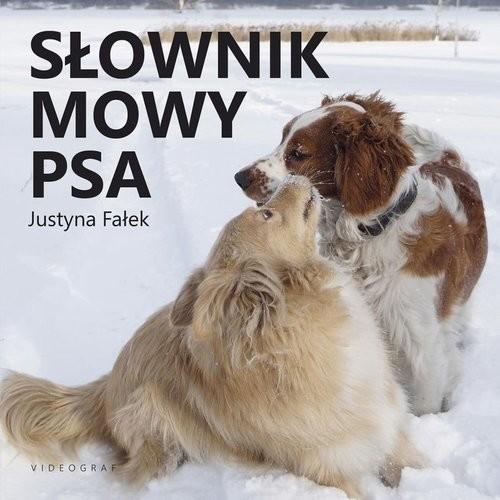 okładka Słownik mowy psa, Książka | Fałek Justyna