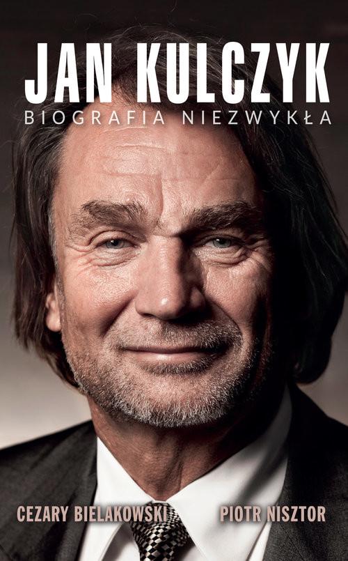 okładka Jan Kulczyk Biografia niezwykła, Książka | Cezary Bielakowski, Piotr Nisztor