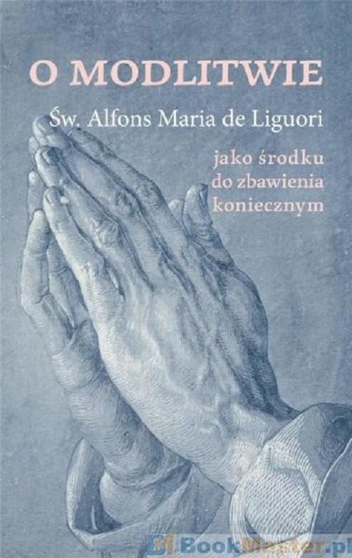 okładka O modlitwieksiążka      Alfons Maria Liguori