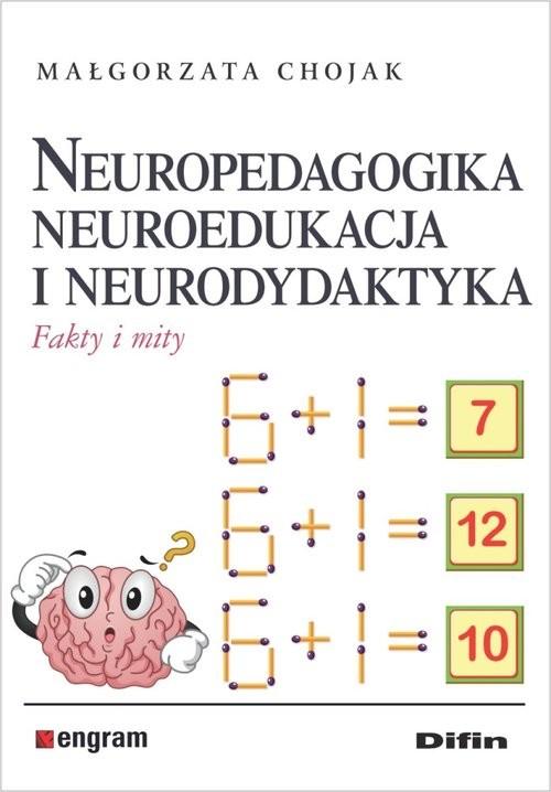 okładka Neuropedagogika neuroedukacja i neurodydaktyka Fakty i mityksiążka |  | Chojak Małgorzata