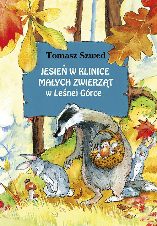 okładka Jesień w Klinice Małych Zwierząt w Leśnej Górce, Książka | Szwed Tomasz