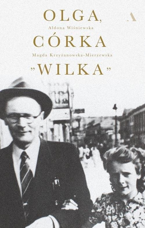 okładka Olga, córka Wilka, Książka | Magdalena Krzyżanowska-Mierzewska, Wiśniewska